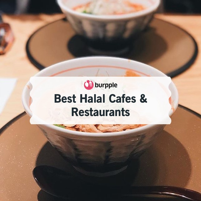 Best Halal Cafes & Restaurants in Singapore