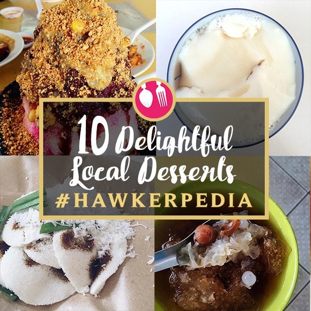10 Delightful Local Desserts #Hawkerpedia