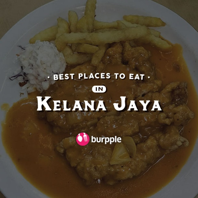 Best Places To Eat In Kelana Jaya