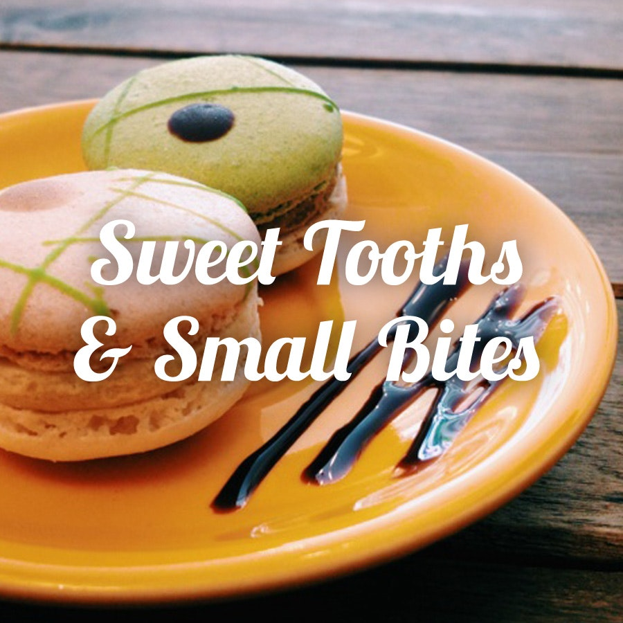 Sweet-Tooths and Small Bites