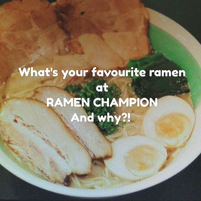 What's your favourite ramen at RAMEN CHAMPION and why?!