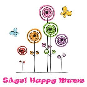 SAys! Happy Mums