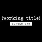 Working Title - Burger Bar